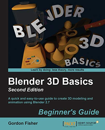 Blender 3D Basics Beginner's Guide Second Edition from Packt Publishing Limited