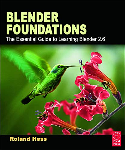 Blender Foundations: The Essential Guide to Learning Blender 2.6 from Routledge