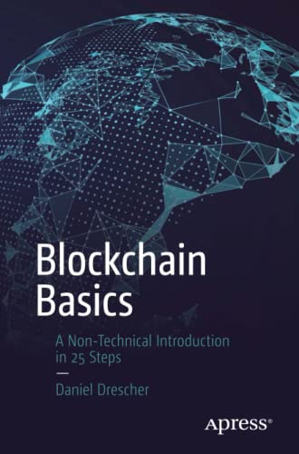 Blockchain Basics: A Non-Technical Introduction in 25 Steps from Apress