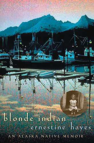 Blonde Indian: An Alaska Native Memoir (Sun Tracks: An American Indian Literary (Paperback)) from University of Arizona Press