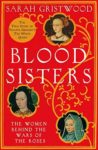 Blood Sisters: The Women Behind the Wars of the Roses from HarperCollins Publishers
