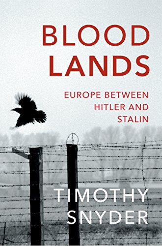 Bloodlands: Europe between Hitler and Stalin from Vintage