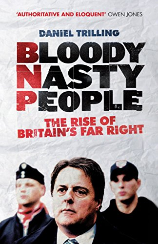 Bloody Nasty People: The Rise of Britain's Far Right from Verso