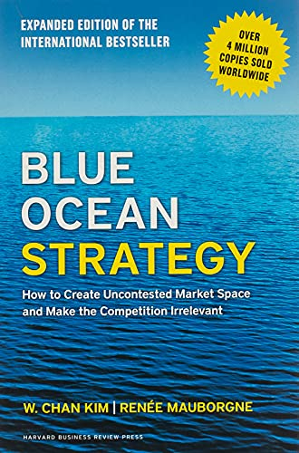 Blue Ocean Strategy, Expanded Edition: How to Create Uncontested Market Space and Make the Competition Irrelevant from KLO80