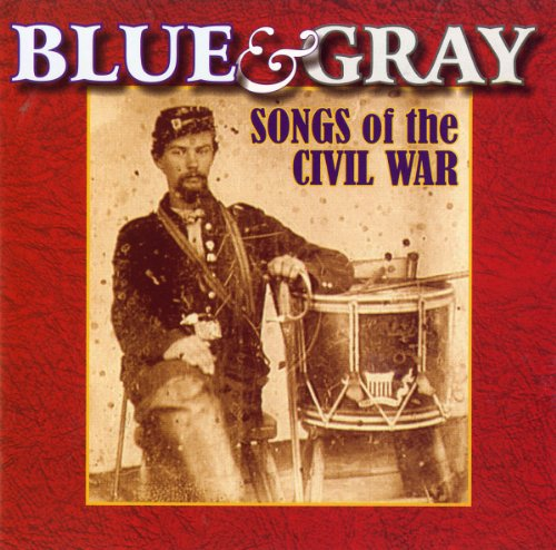 Blue & Gray Songs of the Civil War
