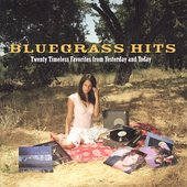 Bluegrass Hits - 20 timeless favorites from Yesterday and Today