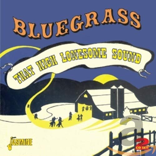 Bluegrass: That High Lonesome Sound (2CD) from Various