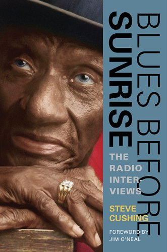 Blues Before Sunrise: The Radio Interviews from University of Illinois Press