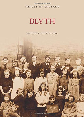 Blyth (Archive Photographs) from The History Press