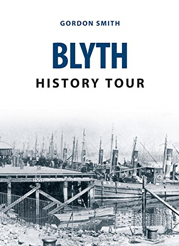 Blyth History Tour from Amberley Publishing