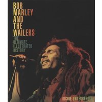 Bob Marley Bob Marley And The Wailers: The Ultimate Illustrated History 2017 USA book 978-0-7603-5241-0