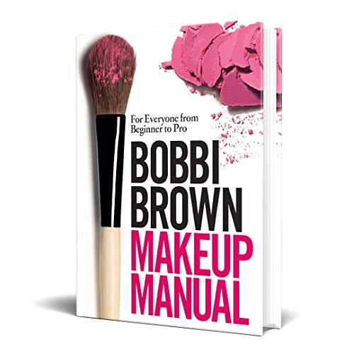 Bobbi Brown Makeup Manual: For Everyone from Beginner to Pro from Headline Publishing Group
