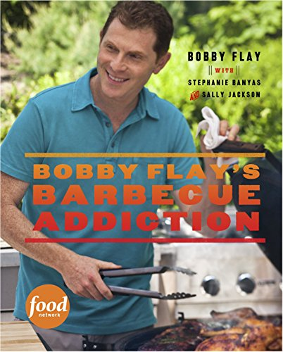 Bobby Flay's Barbecue Addiction from Clarkson Potter