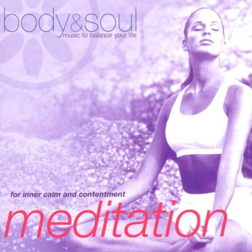 Body and Soul - Meditation: for Inner Calm & Contentment