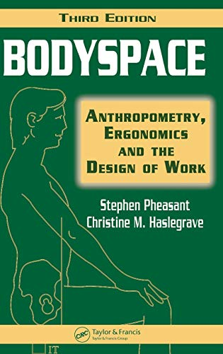 Bodyspace: Anthropometry, Ergonomics and the Design of Work, Third Edition from CRC Press