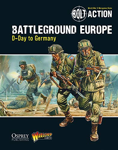 Bolt Action: Battleground Europe: D-Day to Germany: 9 from Osprey Publishing