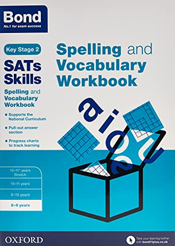 Bond SATs Skills Spelling and Vocabulary Workbook: 8-9 years from OUP Oxford