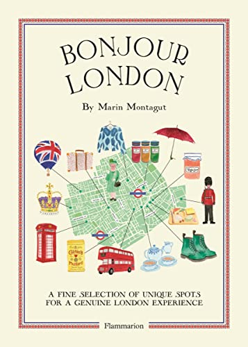 Bonjour London: A Fine Selection of Unique Spots For a Genuine London Experience (Bonjour City Guides) from Flammarion