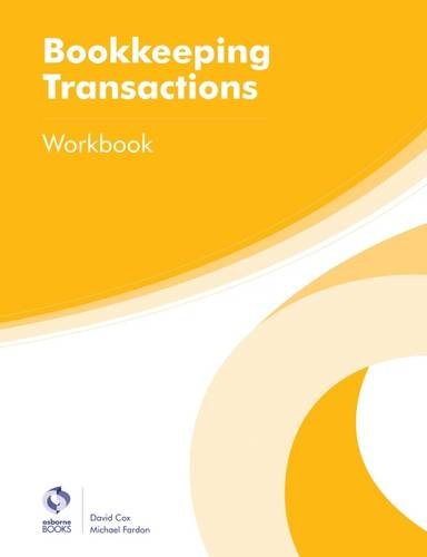 Bookkeeping Transactions Workbook (AAT Foundation Certificate in Accounting) from Osborne Books Ltd