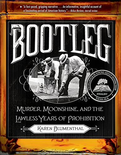 Bootleg: Murder, Moonshine, and the Lawless Years of Prohibition from Square Fish
