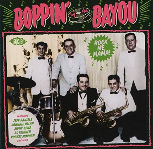 Boppin' By The Bayou ~ Rock Me Mama! from ACE