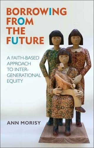 Borrowing From The Future: A Faith-Based Approach to Intergenerational Equity from Continuum
