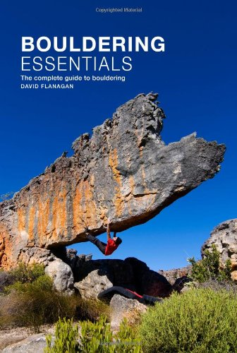 Bouldering Essentials: The Complete Guide To Bouldering from Three Rock Books