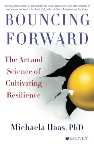 Bouncing Forward: The Art and Science of Cultivating Resilience from Atria Books