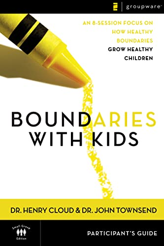 Boundaries with Kids: When to Say Yes, How to Say No: Participant's Guide from Zondervan