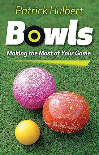 Bowls: Making the Most of Your Game from Robert Hale Ltd