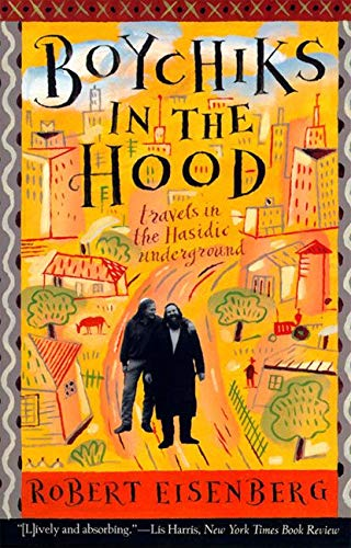 Boychiks in the Hood: Travels in the Hasidic Underground from HarperOne
