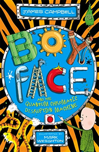Boyface and the Quantum Chromatic Disruption Machine from Hodder Children's Books