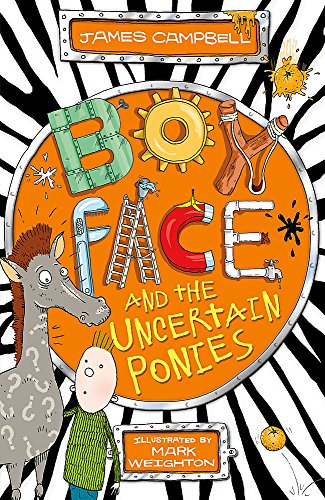 Boyface and the Uncertain Ponies from Hodder Children's Books