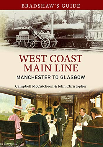 Bradshaw's Guide West Coast Main Line Manchester to Glasgow: Volume 10 (Bradshaw's Guide (10)) from Amberley Publishing