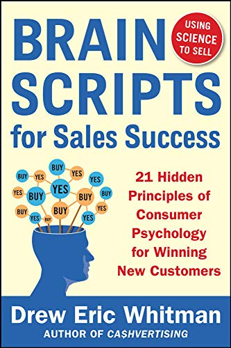 BrainScripts for Sales Success: 21 Hidden Principles of Consumer Psychology for Winning New Customers from McGraw-Hill Education
