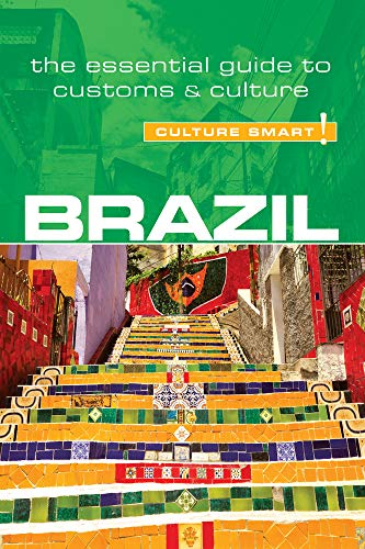 Brazil - Culture Smart!: The Essential Guide to Customs & Culture from Kuperard