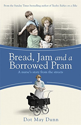 Bread, Jam and a Borrowed Pram: A Nurse's Story From the Streets from Orion