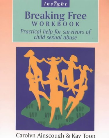 Breaking Free Workbook: Practical help for survivors of child sexual abuse: Help for Survivors of Child Sex Abuse (Insight) from Sheldon Press