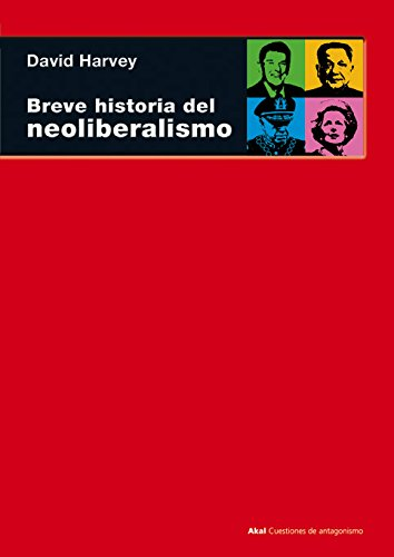 Breve historia del neoliberalismo (Cuestiones De Antagonismo / Antagonism Matters) from Akal