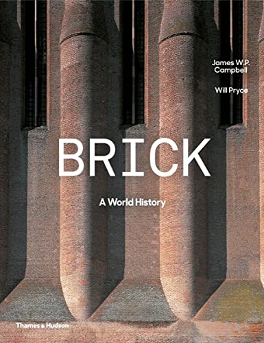 Brick: A World History from Thames & Hudson