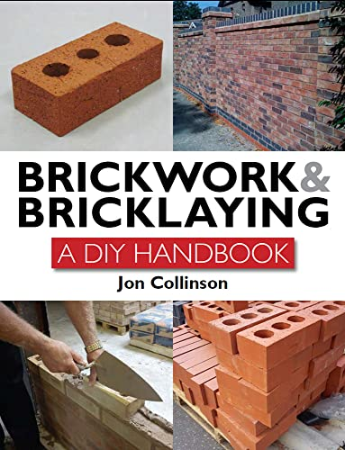 Brickwork and Bricklaying: A DIY Guide from The Crowood Press Ltd