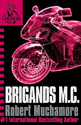 Brigands M.C.: Book 11 (CHERUB) from Hodder & Stoughton
