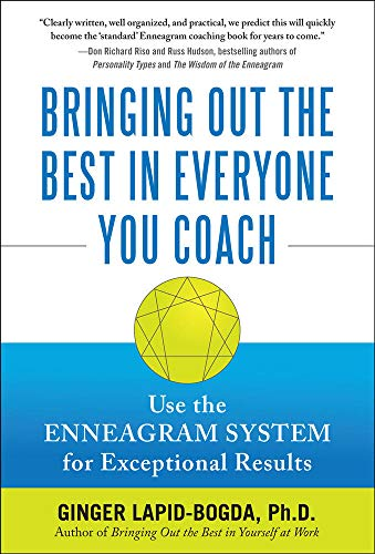Bringing Out the Best in Everyone You Coach: Use the Enneagram System for Exceptional Results from McGraw-Hill Education
