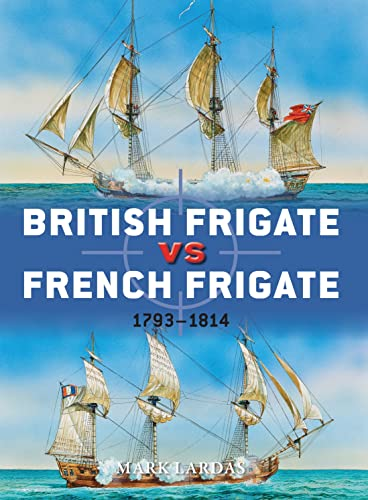 British Frigate vs French Frigate: 1793–1814: 52 (Duel) from Osprey Publishing