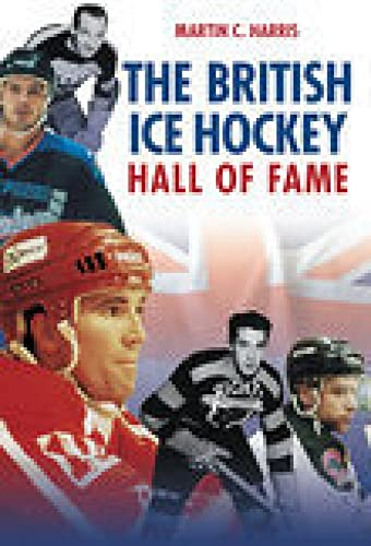 The British Ice Hockey Hall of Fame from The History Press