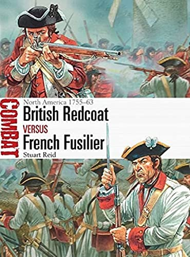 British Redcoat vs French Fusilier: North America 1755–63 (Combat) from Osprey Publishing