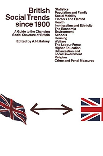 British Social Trends Since 1900: A Guide to the Changing Social Structure of Britain from Palgrave Macmillan