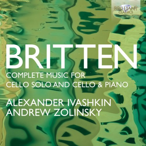 Britten: Complete Music for Cello Solo from BRILLIANT CLASSICS