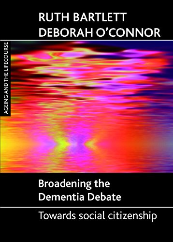 Broadening the dementia debate (Ageing and the Lifecourse series) from Policy Press