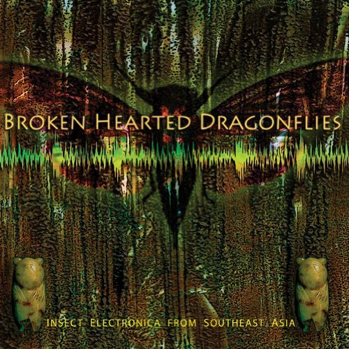 Brokenhearted Dragonflies: Insect Electronica from Southeast Asia [VINYL]